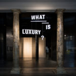 """Allestimento """"What is Luxury"""" courtesy V&A Museum"""