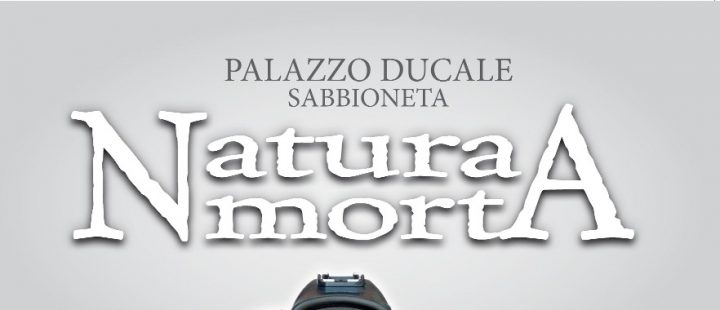"Mostra ""Natura Morta"" Sabbioneta (MN)"