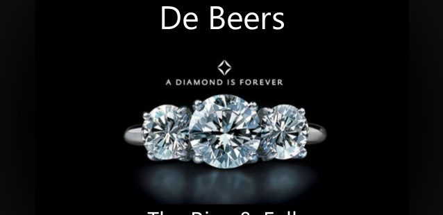De Beers -Rise-and-Fall